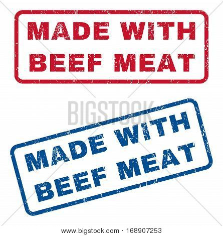 Made With Beef Meat text rubber seal stamp watermarks. Vector style is blue and red ink tag inside rounded rectangular shape. Grunge design and scratched texture. Blue and red emblems.