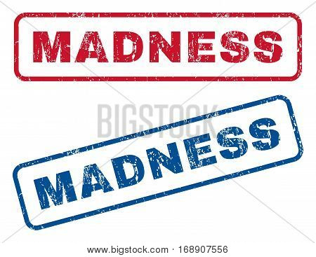 Madness text rubber seal stamp watermarks. Vector style is blue and red ink tag inside rounded rectangular shape. Grunge design and dust texture. Blue and red stickers.