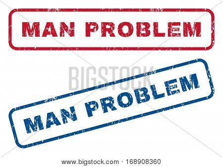 Man Problem text rubber seal stamp watermarks. Vector style is blue and red ink caption inside rounded rectangular banner. Grunge design and dust texture. Blue and red emblems.