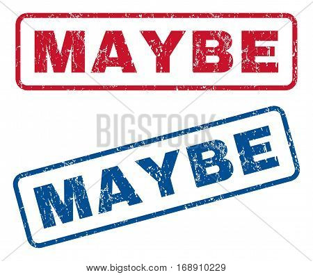 Maybe text rubber seal stamp watermarks. Vector style is blue and red ink tag inside rounded rectangular shape. Grunge design and scratched texture. Blue and red emblems.