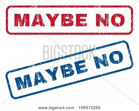 Maybe No text rubber seal stamp watermarks. Vector style is blue and red ink caption inside rounded rectangular banner. Grunge design and dust texture. Blue and red stickers.