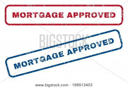 Mortgage Approved text rubber seal stamp watermarks. Vector style is blue and red ink caption inside rounded rectangular banner. Grunge design and scratched texture. Blue and red stickers.