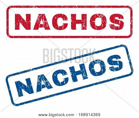 Nachos text rubber seal stamp watermarks. Vector style is blue and red ink tag inside rounded rectangular banner. Grunge design and unclean texture. Blue and red stickers.