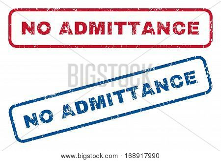 No Admittance text rubber seal stamp watermarks. Vector style is blue and red ink caption inside rounded rectangular shape. Grunge design and dirty texture. Blue and red emblems.