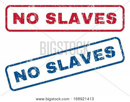 No Slaves text rubber seal stamp watermarks. Vector style is blue and red ink caption inside rounded rectangular banner. Grunge design and dirty texture. Blue and red signs.