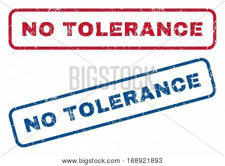 No Tolerance text rubber seal stamp watermarks. Vector style is blue and red ink tag inside rounded rectangular shape. Grunge design and dirty texture. Blue and red stickers.