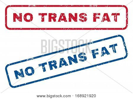 No Trans Fat text rubber seal stamp watermarks. Vector style is blue and red ink tag inside rounded rectangular shape. Grunge design and scratched texture. Blue and red stickers.