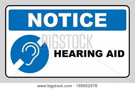 Notice symbol, hearing aid banner. Hearing support icon isolated on white background. Blue circle, vector illustration