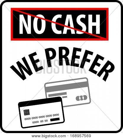 No Cash We Prefer Plastic Money Raster Illustration
