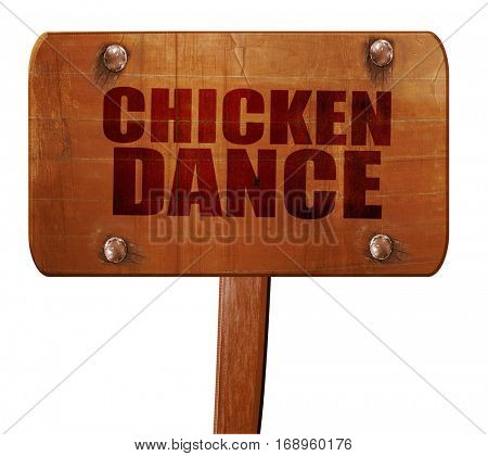 chicken dance, 3D rendering, text on wooden sign