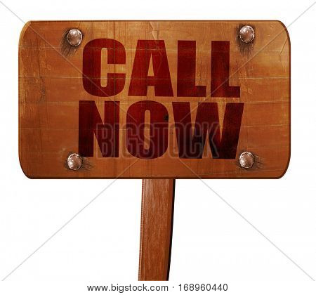call now, 3D rendering, text on wooden sign