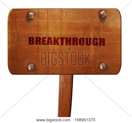 breakthrough, 3D rendering, text on wooden sign