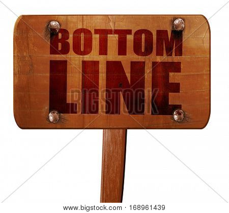 bottom line, 3D rendering, text on wooden sign