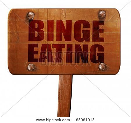 binge eating, 3D rendering, text on wooden sign