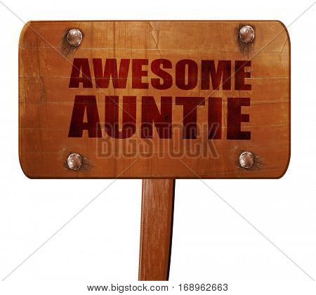 awesome auntie, 3D rendering, text on wooden sign poster