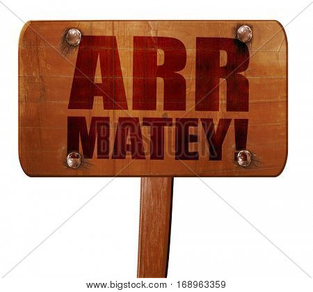 arr matey, 3D rendering, text on wooden sign