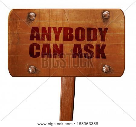 anybody can ask, 3D rendering, text on wooden sign