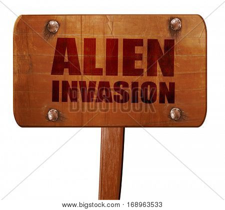 alien invasion, 3D rendering, text on wooden sign