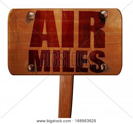 air miles, 3D rendering, text on wooden sign