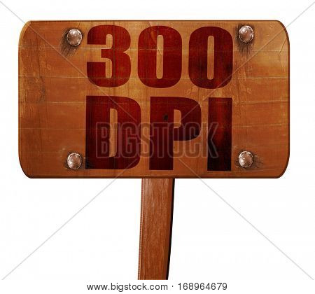 300 dpi, 3D rendering, text on wooden sign