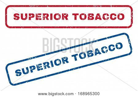 Superior Tobacco text rubber seal stamp watermarks. Vector style is blue and red ink tag inside rounded rectangular shape. Grunge design and scratched texture. Blue and red stickers.