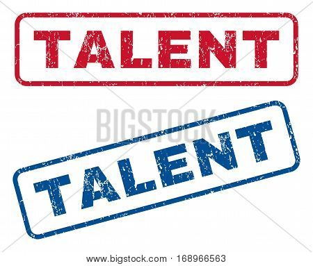 Talent text rubber seal stamp watermarks. Vector style is blue and red ink tag inside rounded rectangular banner. Grunge design and scratched texture. Blue and red stickers.