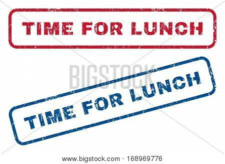 Time For Lunch text rubber seal stamp watermarks. Vector style is blue and red ink caption inside rounded rectangular shape. Grunge design and unclean texture. Blue and red stickers.