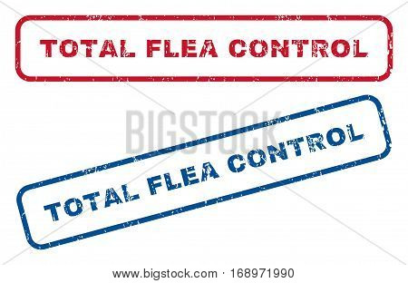 Total Flea Control text rubber seal stamp watermarks. Vector style is blue and red ink caption inside rounded rectangular banner. Grunge design and scratched texture. Blue and red emblems.