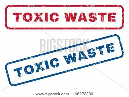 Toxic Waste text rubber seal stamp watermarks. Vector style is blue and red ink tag inside rounded rectangular shape. Grunge design and unclean texture. Blue and red signs.