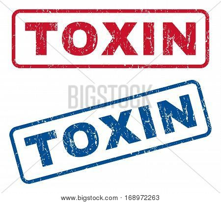 Toxin text rubber seal stamp watermarks. Vector style is blue and red ink tag inside rounded rectangular banner. Grunge design and unclean texture. Blue and red emblems.