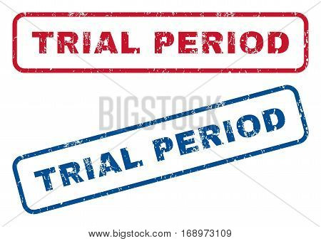 Trial Period text rubber seal stamp watermarks. Vector style is blue and red ink caption inside rounded rectangular banner. Grunge design and dust texture. Blue and red signs.