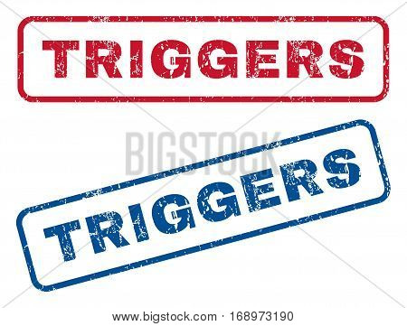 Triggers text rubber seal stamp watermarks. Vector style is blue and red ink caption inside rounded rectangular banner. Grunge design and dust texture. Blue and red stickers.