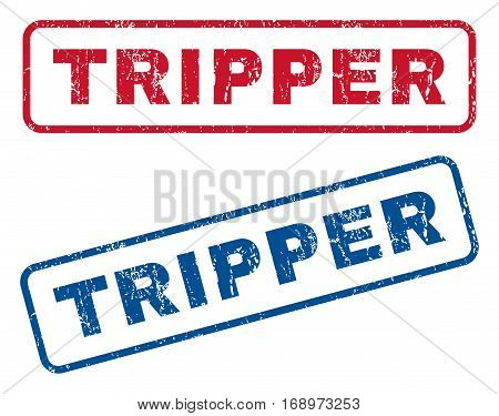 Tripper text rubber seal stamp watermarks. Vector style is blue and red ink caption inside rounded rectangular banner. Grunge design and dust texture. Blue and red emblems.