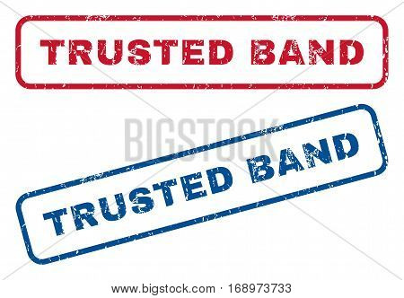 Trusted Band text rubber seal stamp watermarks. Vector style is blue and red ink tag inside rounded rectangular banner. Grunge design and unclean texture. Blue and red stickers.