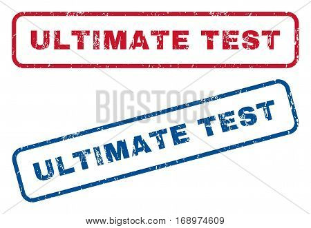 Ultimate Test text rubber seal stamp watermarks. Vector style is blue and red ink tag inside rounded rectangular banner. Grunge design and dirty texture. Blue and red emblems.