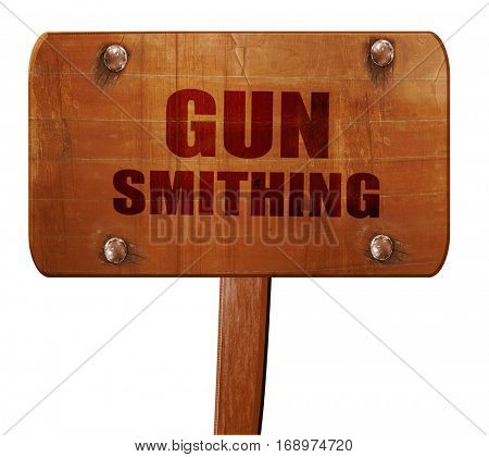 gun smithing, 3D rendering, text on wooden sign