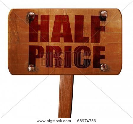 half price, 3D rendering, text on wooden sign