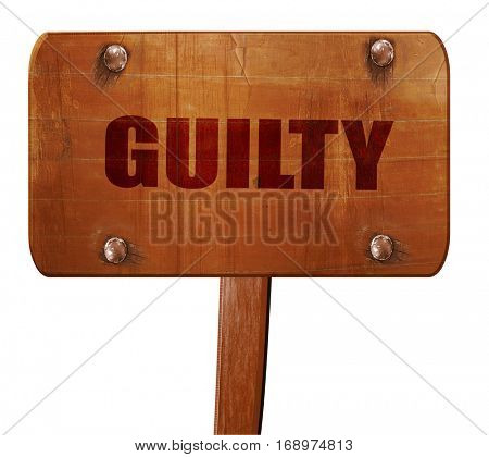 guilty, 3D rendering, text on wooden sign