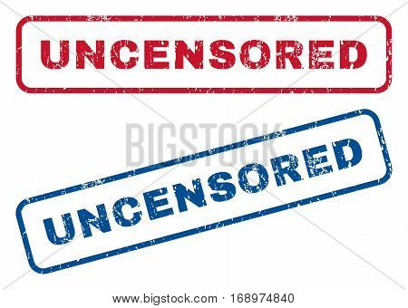 Uncensored text rubber seal stamp watermarks. Vector style is blue and red ink tag inside rounded rectangular banner. Grunge design and dirty texture. Blue and red stickers.