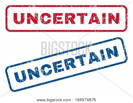 Uncertain text rubber seal stamp watermarks. Vector style is blue and red ink caption inside rounded rectangular shape. Grunge design and unclean texture. Blue and red stickers.