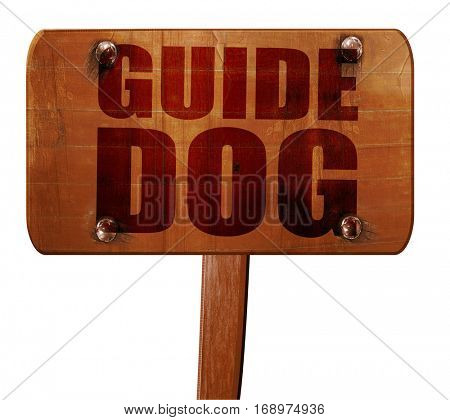 guide dog, 3D rendering, text on wooden sign