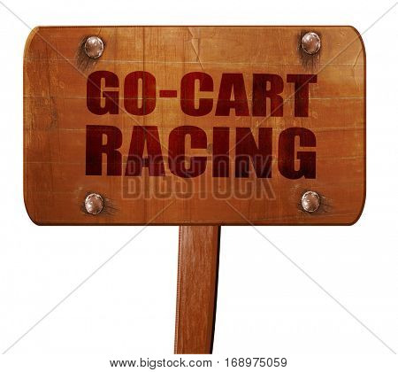 go cart racing, 3D rendering, text on wooden sign