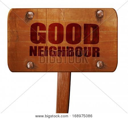 good neighbour, 3D rendering, text on wooden sign