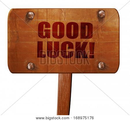 good luck, 3D rendering, text on wooden sign