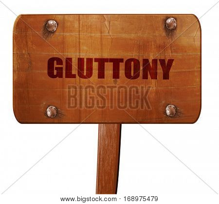 gluttony, 3D rendering, text on wooden sign