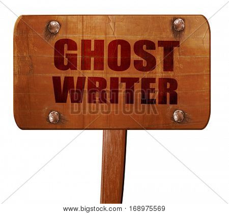 ghost writer, 3D rendering, text on wooden sign poster