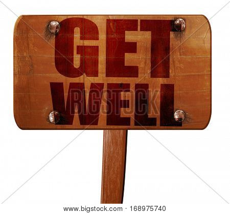 get well, 3D rendering, text on wooden sign