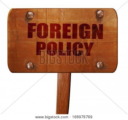 foreign policy, 3D rendering, text on wooden sign