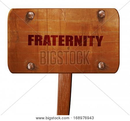 fraternity, 3D rendering, text on wooden sign