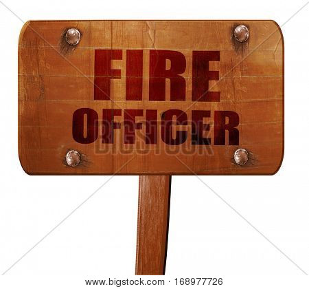 fire officer, 3D rendering, text on wooden sign